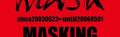 10年ぶり、一夜限りの復活を果たすMASK。彼らの活動の軌跡を集約したSuper Best『MASKING』、装いを新たに2016年バージョンとして2月に発売が決定!!